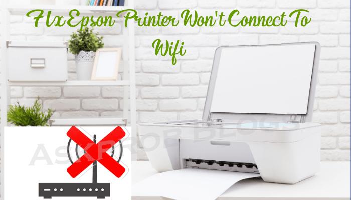 Epson printer won't connect to WiFi